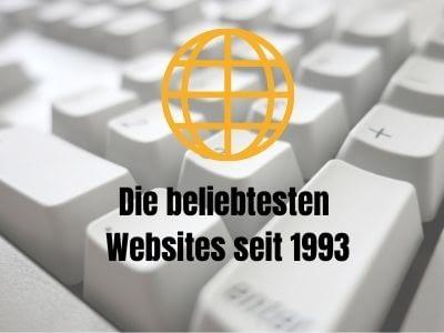 Die beliebtesten Websites seit 1993